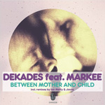 Dekades feat. Markee - Between Mother And Child